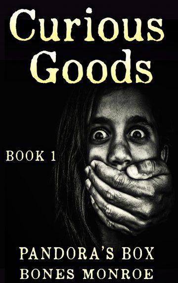Curious Goods: Pandora's Box – Book 1