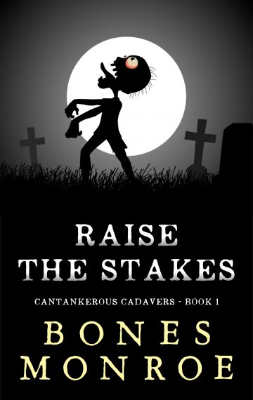Raise the Stakes – Cantankerous Cadavers Book 1