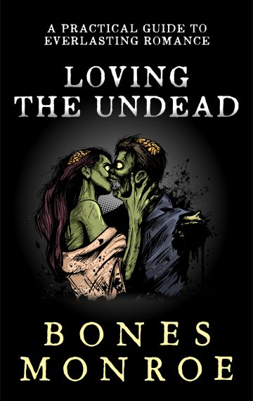 Loving the Undead – A Practical Guide to Everlasting Love